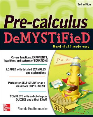 Pre-Calculus Demystified By Huettenmueller, Rhonda