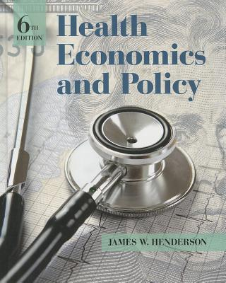 Health Economics By Henderson, James W.