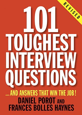 101 Toughest Interview Questions By Porot, Daniel/ Haynes, Frances Bolles